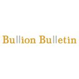 Bullion Bulletin