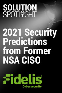 Solution Spotlight Ep 4: Fidelis - 2021 Security Predictions from Former NSA CISO